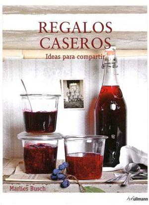 REGALOS CASEROS -IDEAS PARA COMPARTIR- (EMP.)