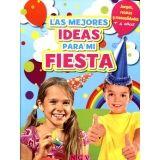 MEJORES IDEAS PARA MI FIESTA, LAS -JUEGOS/RECETAS/MANUALIDADES-
