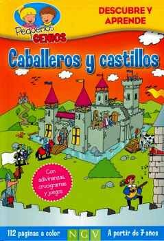 PEQUEÑOS GENIOS -CABALLEROS Y CASTILLOS-  (DESCUBRE Y APRENDE)