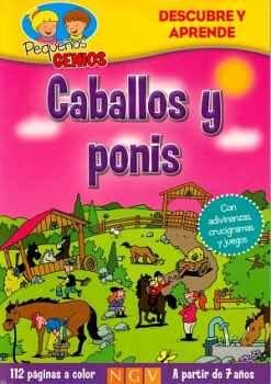 PEQUEÑOS GENIOS -CABALLOS Y PONIS-        (DESCUBRE Y APRENDE)