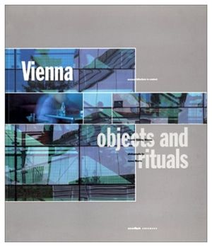 VIENNA OBJECTS AND RITUALS