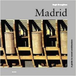 MADRID (A GUIDE TO RECENT ARCHITECTURE) -GF-