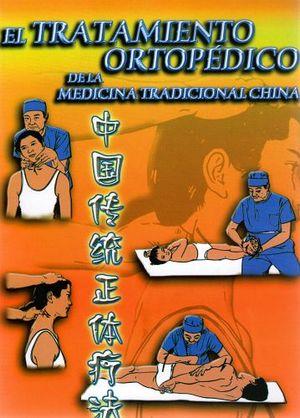 TRATAMIENTO ORTOPEDICO DE LA MEDICINA TRADICIONAL CHINA