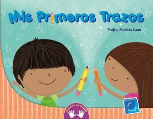 MIS PRIMEROS TRAZOS (CUADERNO DE TRABAJO)