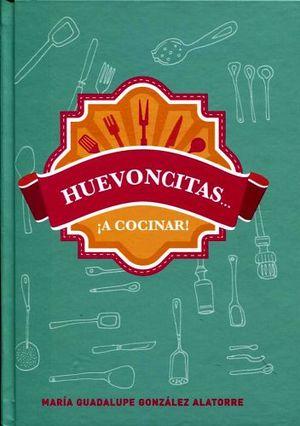 HUEVONCITAS... -A COCINAR-
