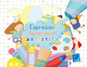 EXPRESION Y APRECIACION ARTISTICA -CUADERNO DE TRABAJO-