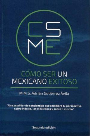 COMO SER UN MEXICANO EXITOSO 2ED.