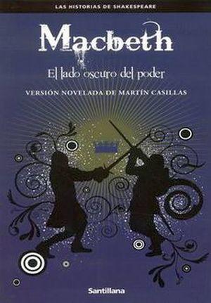 MACBETH -EL LADO OSCURO DEL PODER-     (P-SANTILLANA)