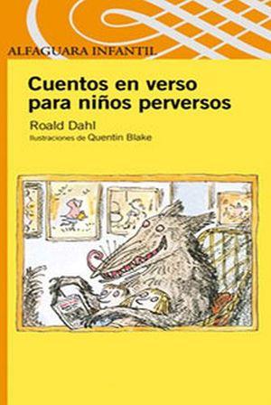 CUENTOS EN VERSO PARA NIÑOS PERVERSOS (S.NARANJA) (P)