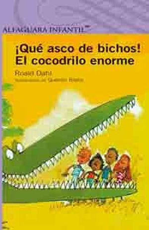 QUE ASCO DE BICHOS! EL COCODRILO ENORME (S.MORADA) (ES)