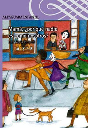 MAMA, ¿PORQUE NADIE ES COMO NOSOTROS? (S.MORADA) (ES)