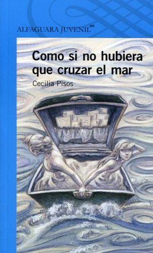 COMO SI NO HUBIERA QUE CRUZAR EL MAR (S.AZUL) (ES)