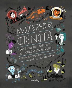 MUJERES DE CIENCIA                   (LOQUELEO)
