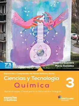 CIENCIAS Y TECNOLOGIA QUIMICA 3 SEC. -ESPACIOS CREATIVOS
