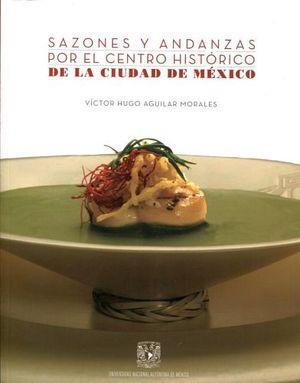 SAZONES Y ANDANZAS POR EL CENTRO HISTORICO DE LA CIUDAD DE MEXICO