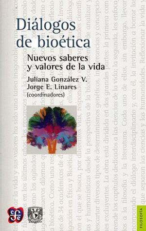 DIALOGOS DE BIOETICA (NUEVOS SABERES Y VALORES DE LA VIDA)