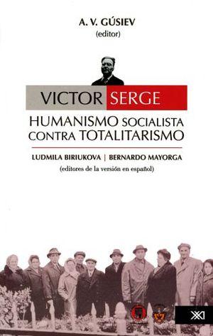 VICTOR SERGE: HUMANISMO, SOCIALISTA, TOTALITARISMO
