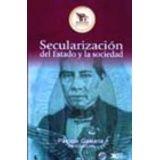 SECULARIZACION DEL ESTADO Y LA SOCIEDAD