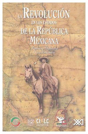 REVOLUCION EN LOS ESTADOS DE LA REPUBLICA MEXICANA, LA