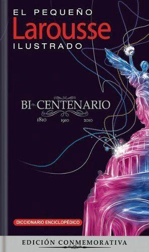 PEQUEÑO LAROUSSE ILUSTRADO 2011 -BICENTENARIO/ED.CONMEMORAT
