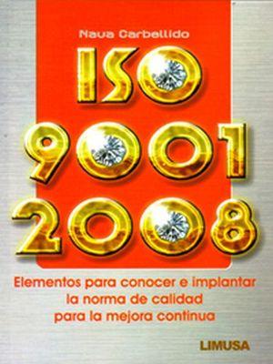 ISO 9001:2008 ELEMENTOS PARA CONOCER E IMPLANTAR             2ED.