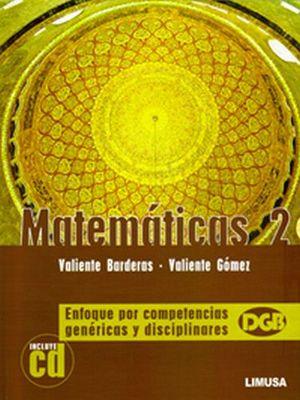 MATEMATICAS 2 2ED. -ENFOQUE POR COMPETENCIAS- C/CD