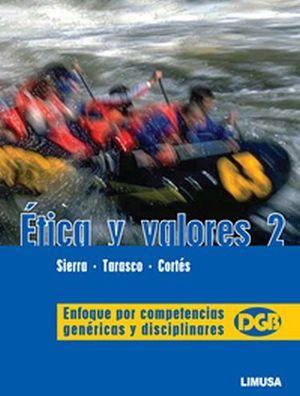 ETICA Y VALORES 2 -ENFOQUE POR COMPETENCIAS-