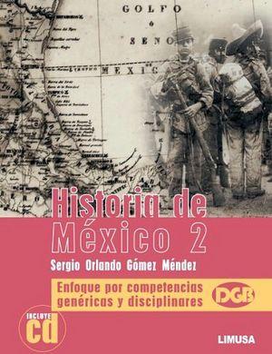 HISTORIA DE MEXICO 2 C/CD -ENFOQUE POR COMPETENCIAS-