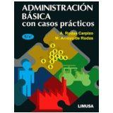 ADMINISTRACION BASICA CON CASOS PRACTICOS 5ED.