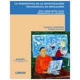 PERSPECTIVA DE LA INVESTIGACION TECNOLOGICA EN LA EDUCACION, LA