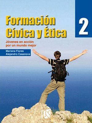 FORMACION CIVICA Y ETICA 2 PARA 3RO. SEC. -JOVENES EN ACCION-