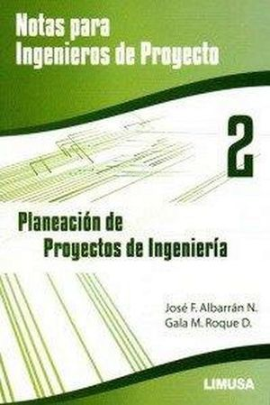 NOTAS PARA INGENIEROS DE PROYECTO 2 PLANEAC. PROYECT. INGE.