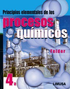 PRINCIPIOS ELEMENTALES DE LOS PROCESOS QUIMICOS 4ED.