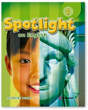 SPOTLIGHT ON ENGLISH 1 STUDENT'S BOOK
