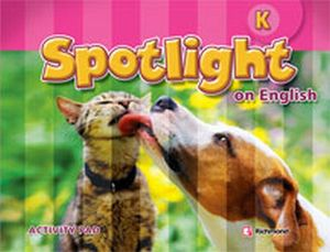 SPOTLIGHT ON ENGLISH K ACTIVITY PAD