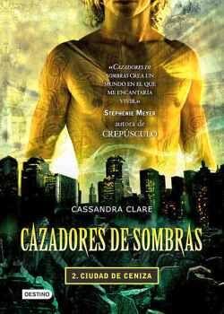 CAZADORES DE SOMBRAS 2 -CIUDAD DE CENIZA-