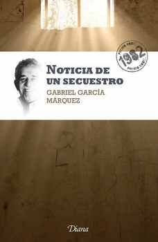NOTICIA DE UN SECUESTRO (NVA.EDICION) NOBEL 1982