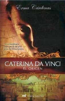 CATERINA DA VINCI -EL ORIGEN-