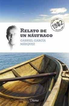 RELATO DE UN NAUFRAGO (NVA.EDICION) PREMIO NOBEL 1982