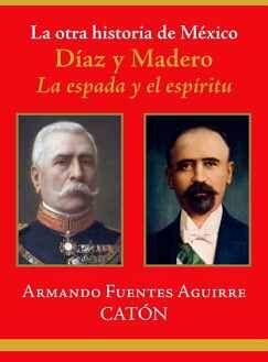 OTRA HISTORIA DE MEXICO -DIAZ Y MADERO-