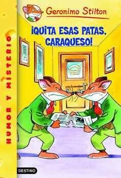 QUITA ESAS PATAS, CARA DE QUESO!