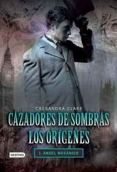 CAZADORES DE SOMBRAS: LOS ORIGENES -ANGEL MECANICO-           (1)