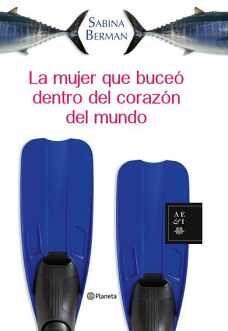 MUJER QUE BUCEÓ DENTRO DEL CORAZÓN DEL MUNDO, LA