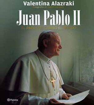 JUAN PABLO II -EL PAPA QUE CAMBIO EL MUNDO-