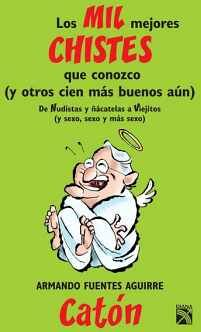 MIL MEJORES CHISTES QUE CONOZCO II -DE NUDISTAS, Y ÑACATELAS-