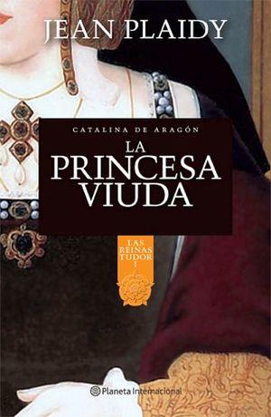 PRINCESA VIUDA, LA -CATALINA DE ARAGON-