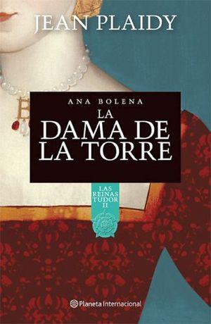 DAMA DE LA TORRE, LA II (ANA BOLENA) -LAS REINAS DE TUDOR II-