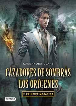 CAZADORES DE SOMBRAS: LOS ORIGENES -PRINCIPE MECANICO-        (2)