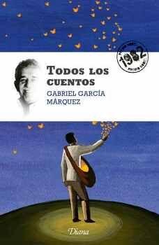 TODOS LOS CUENTOS (PREMIO NOBEL 1982)