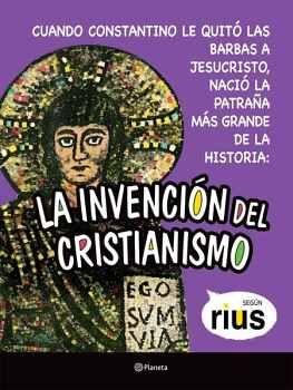 INVENCION DEL CRISTIANISMO, LA